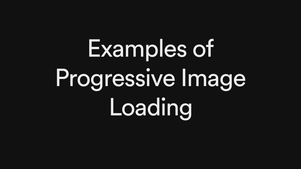Examples of Progressive Image Loading