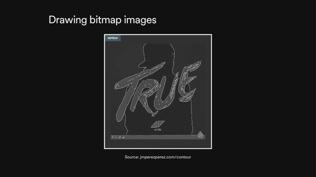 Drawing bitmap images Source: jmperezperez.com/...