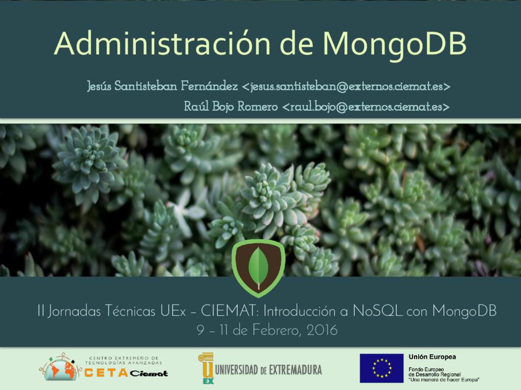 Administración de MongoDB Raúl Bojo Romero <rau...