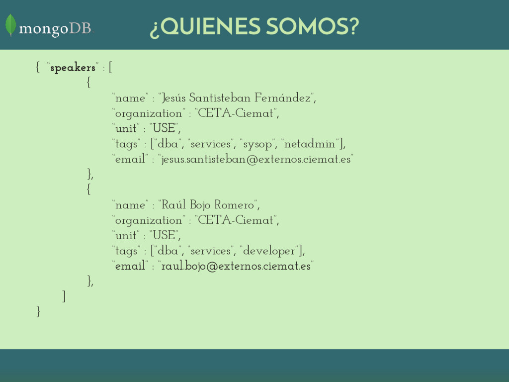 "¿QUIENES SOMOS? { ""speakers"" : [ { ""name"" : ""Je..."