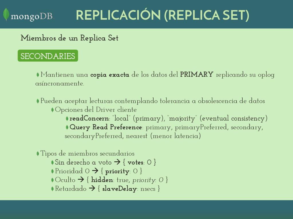 REPLICACIÓN (REPLICA SET) Miembros de un Replic...