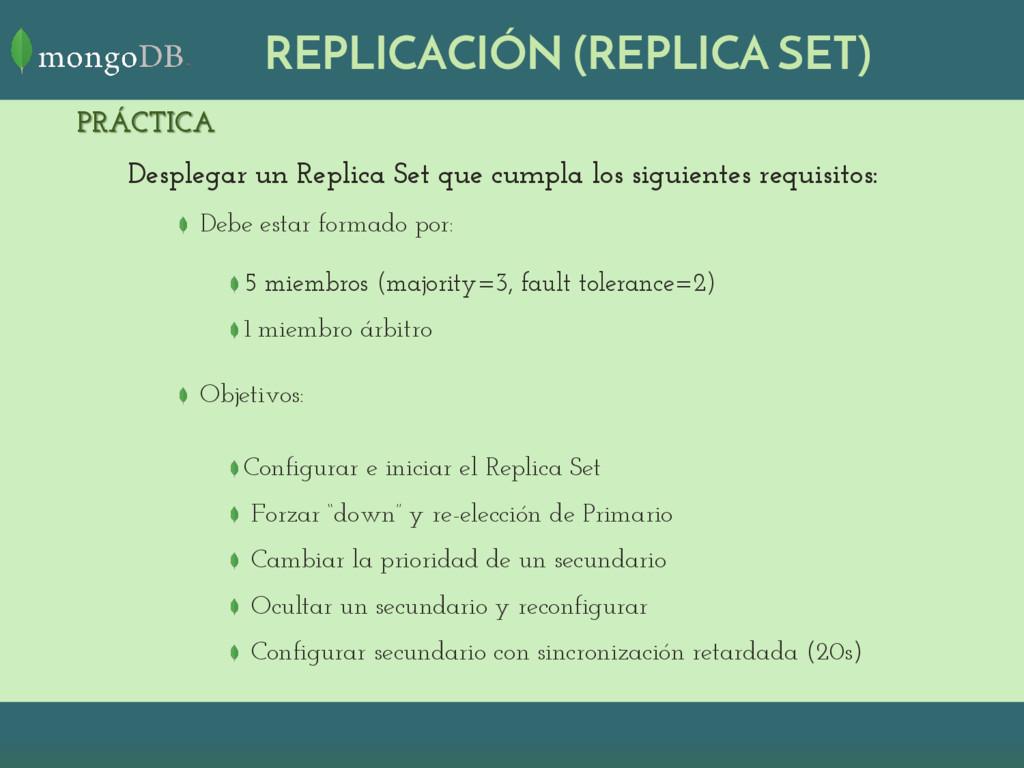 REPLICACIÓN (REPLICA SET) PRÁCTICA Desplegar un...