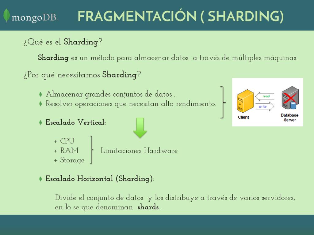 FRAGMENTACIÓN ( SHARDING) ¿Qué es el Sharding? ...