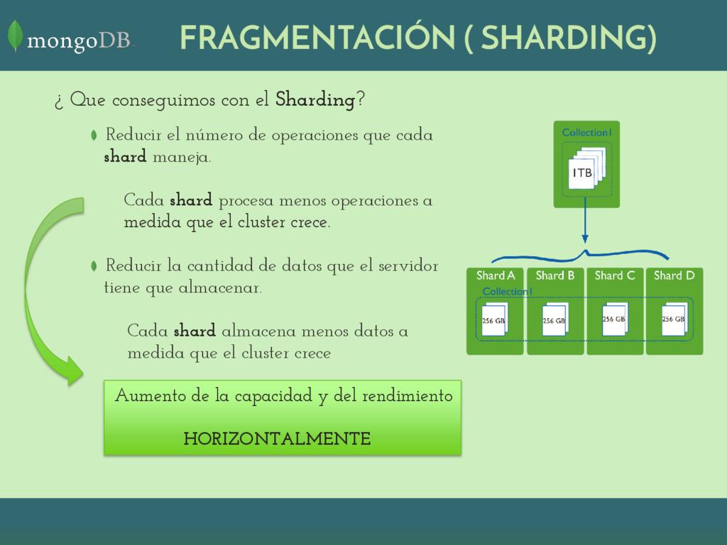 ¿ Que conseguimos con el Sharding? Reducir el n...