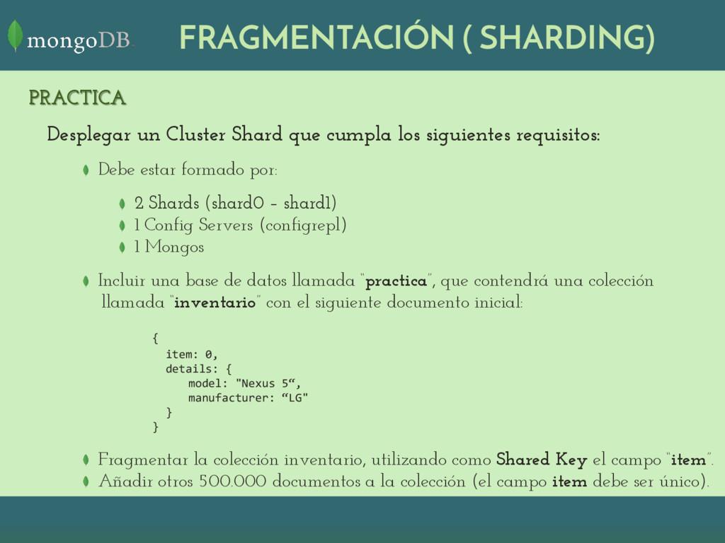 FRAGMENTACIÓN ( SHARDING) PRACTICA Desplegar un...