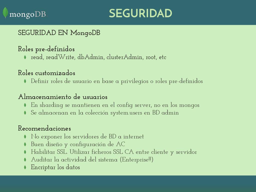 SEGURIDAD SEGURIDAD EN MongoDB Roles pre-defini...