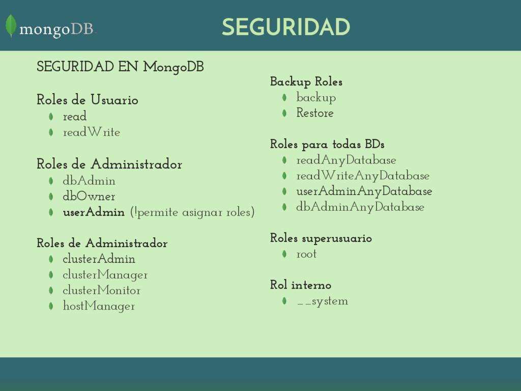 SEGURIDAD SEGURIDAD EN MongoDB Roles de Usuario...