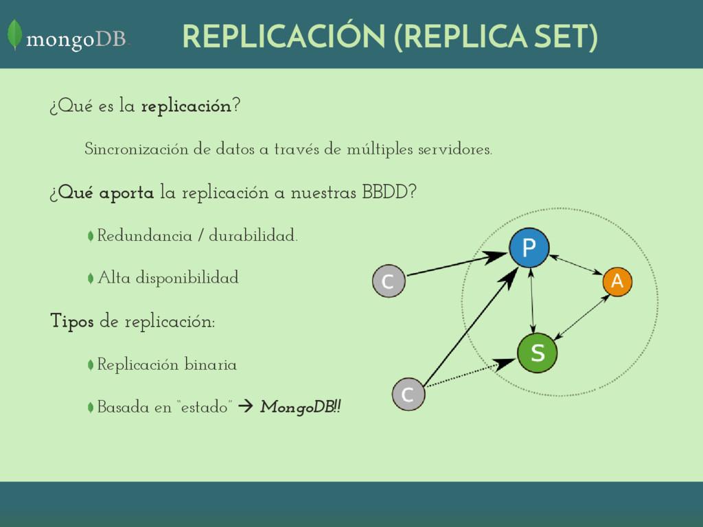 REPLICACIÓN (REPLICA SET) ¿Qué es la replicació...