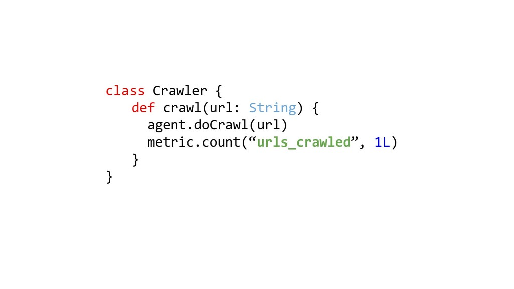 class Crawler { def crawl(url: String) { agent....