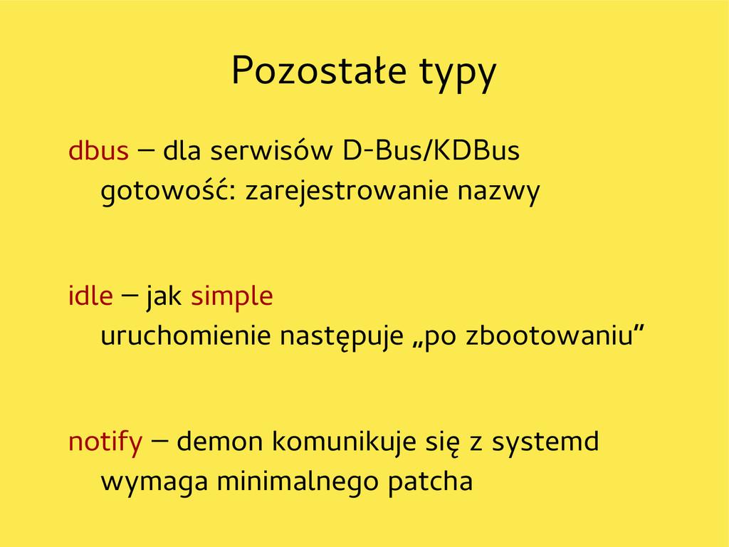 Pozostałe typy dbus – dla serwisów D-Bus/KDBus ...