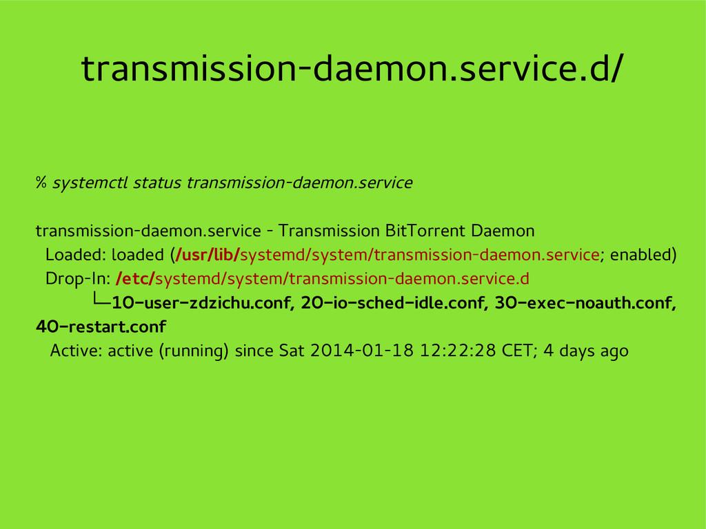 transmission-daemon.service.d/ % systemctl stat...