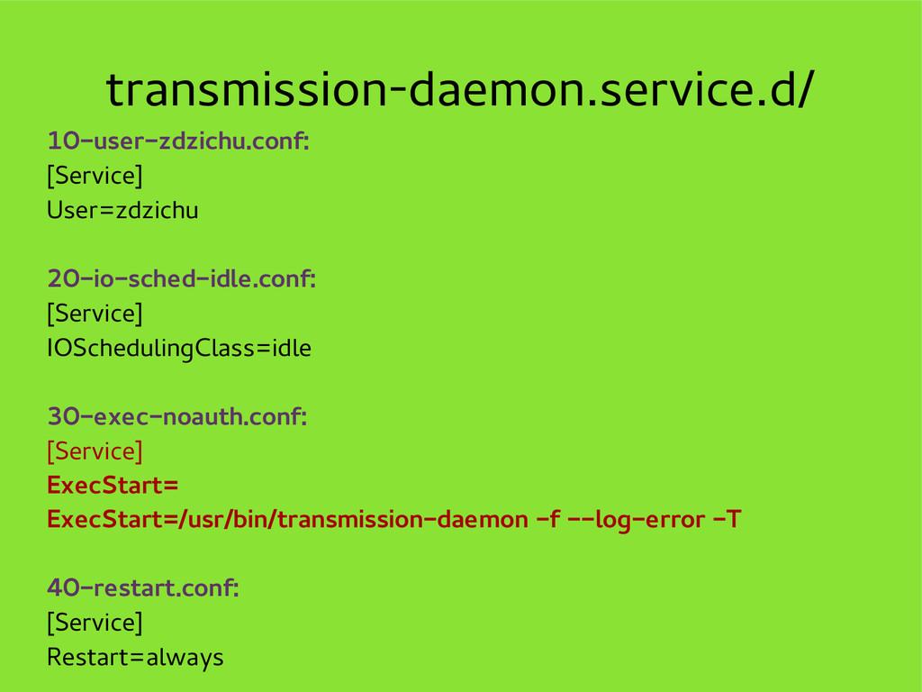 transmission-daemon.service.d/ 10-user-zdzichu....