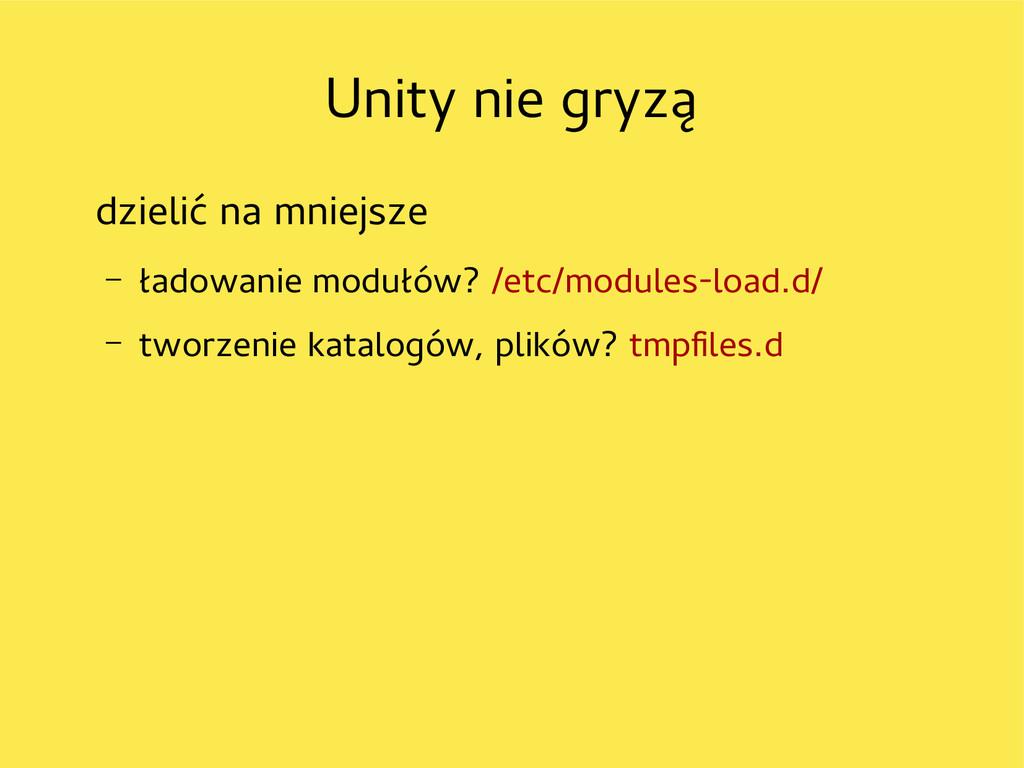 Unity nie gryzą dzielić na mniejsze – ładowanie...