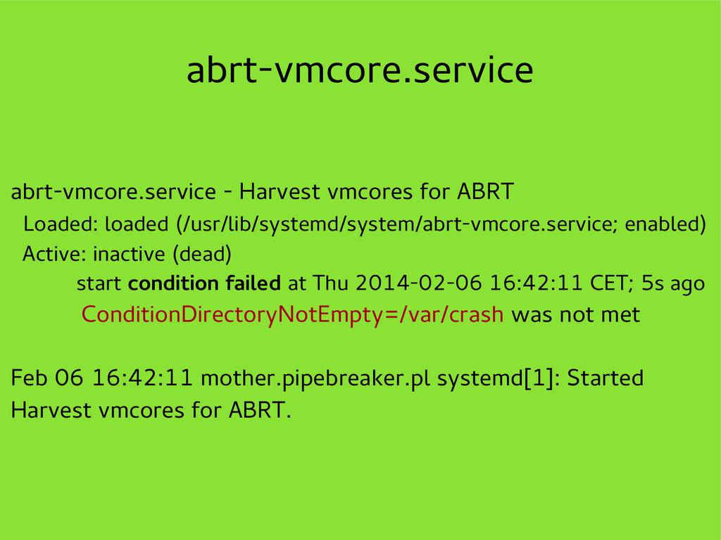abrt-vmcore.service abrt-vmcore.service - Harve...