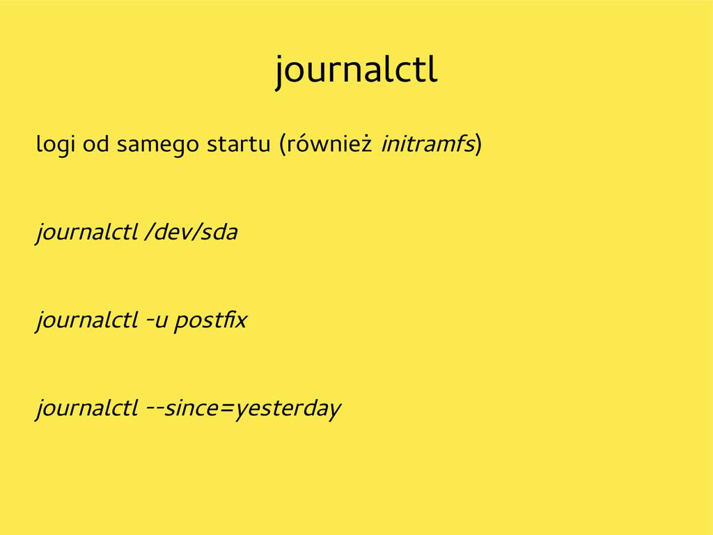 journalctl logi od samego startu (również initr...