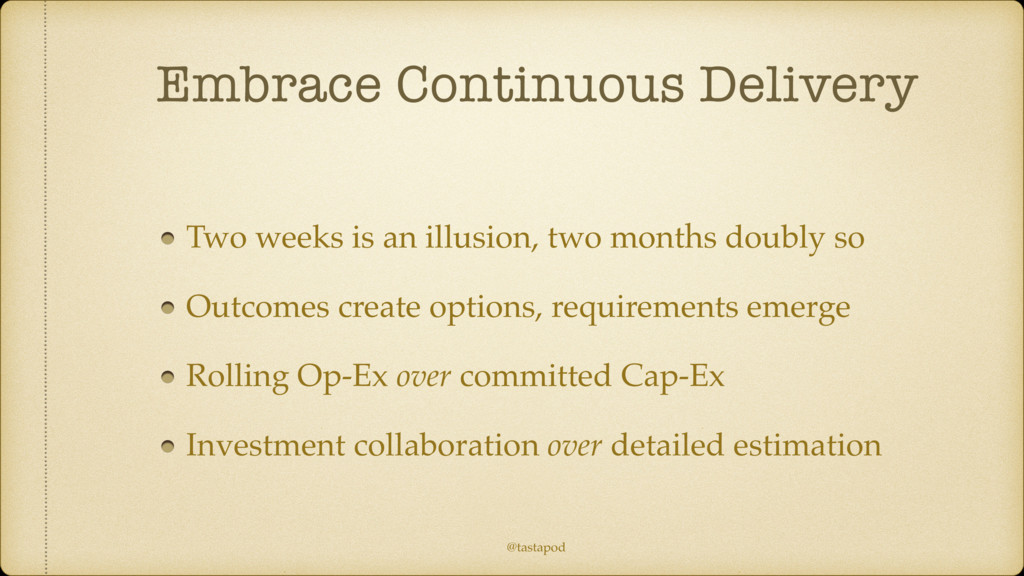 @tastapod Embrace Continuous Delivery Two weeks...