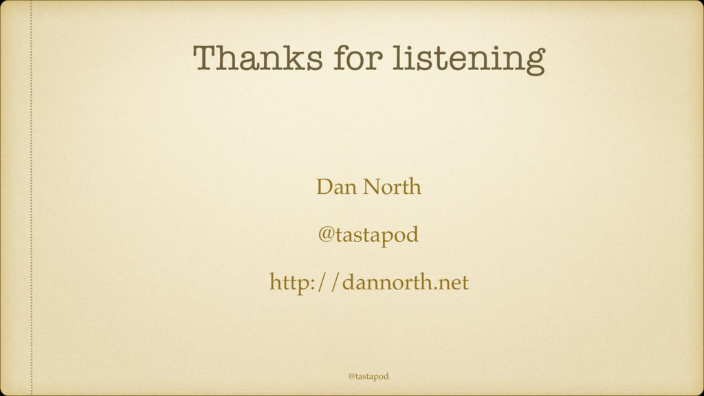 @tastapod Thanks for listening Dan North @tasta...