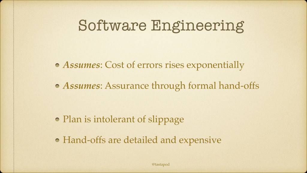 @tastapod Software Engineering Assumes: Cost of...