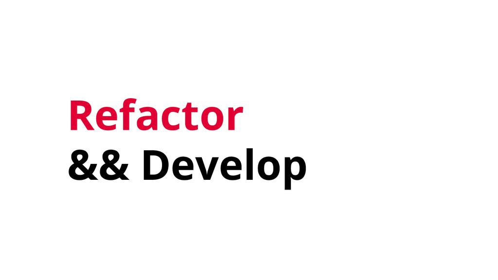 Refactor && Develop