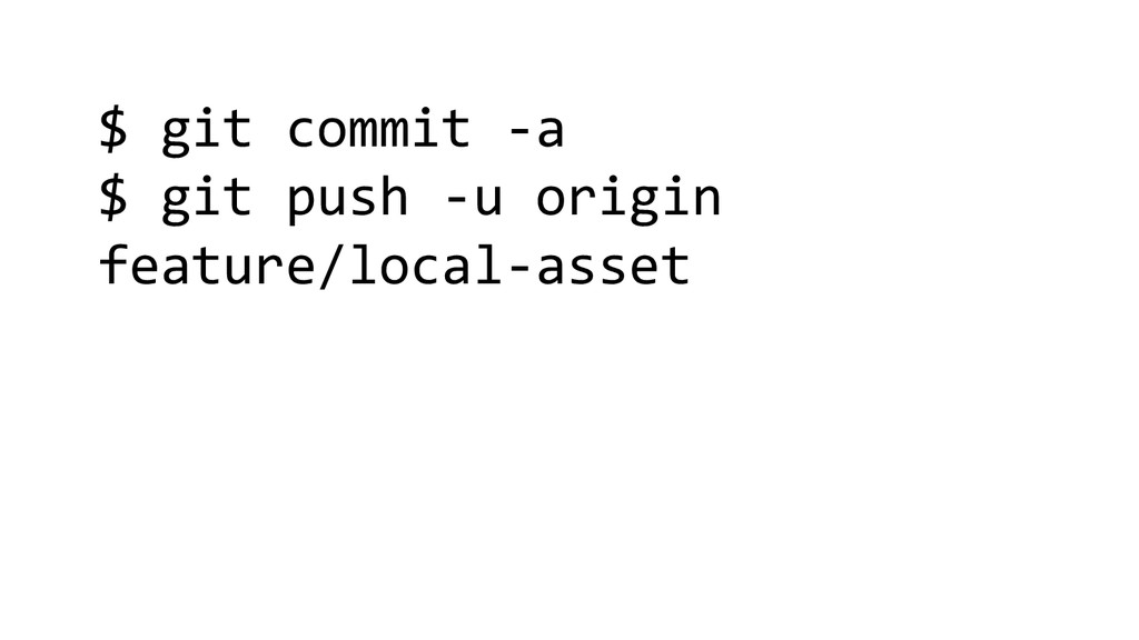 $ git commit -a $ git push -u origin feature/lo...