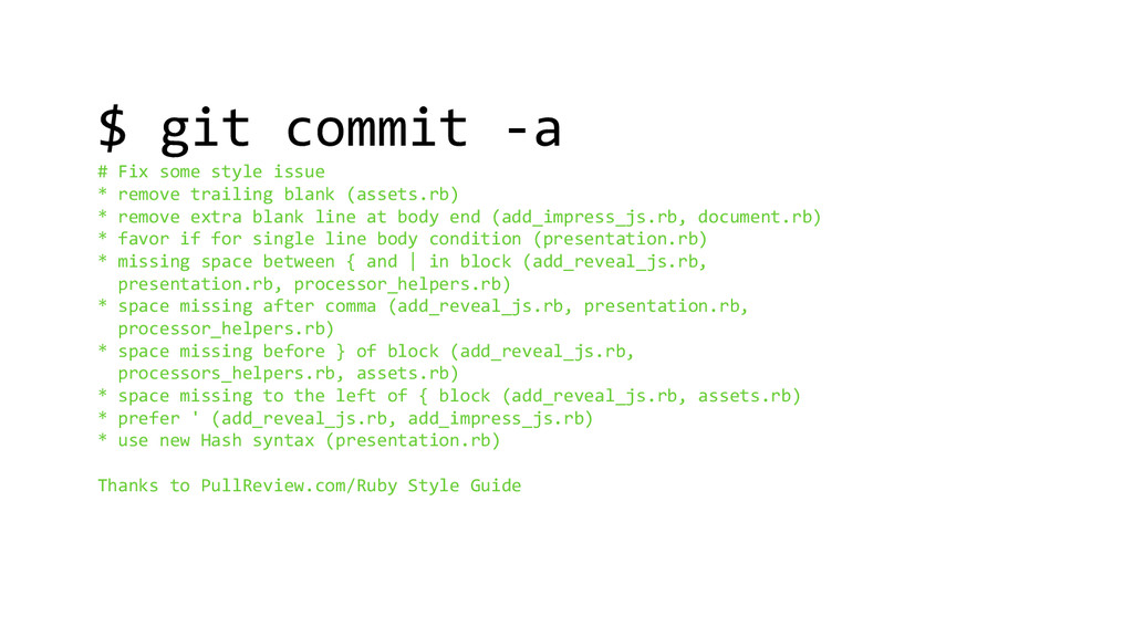 $ git commit -a # Fix some style issue * remove...