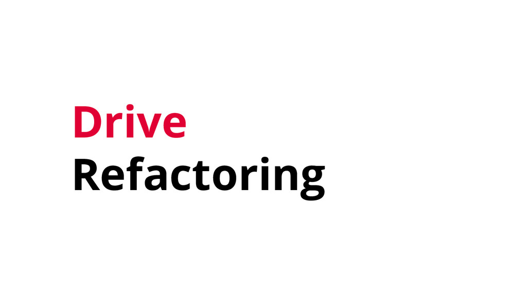 Drive Refactoring