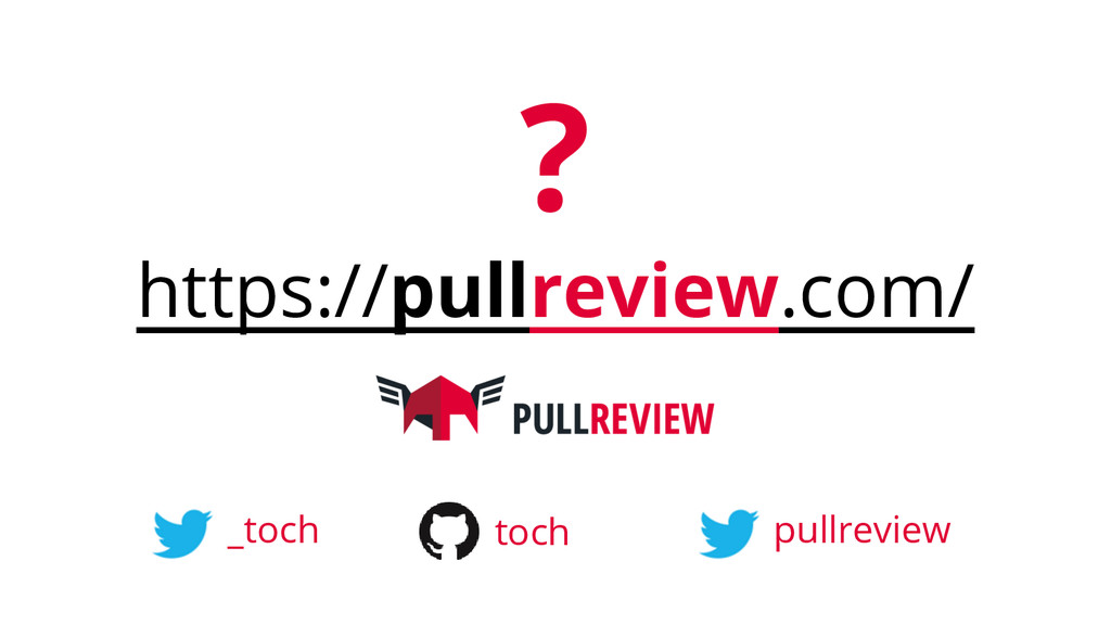 ? https://pullreview.com/ _toch toch pullreview