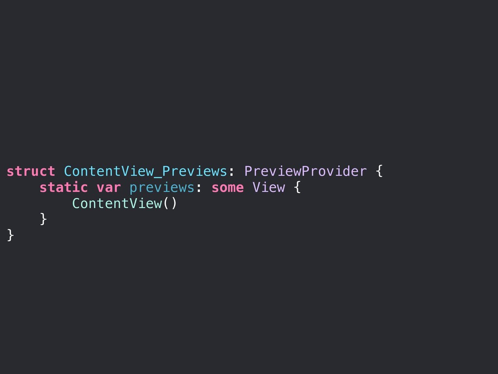 struct ContentView_Previews: PreviewProvider { ...