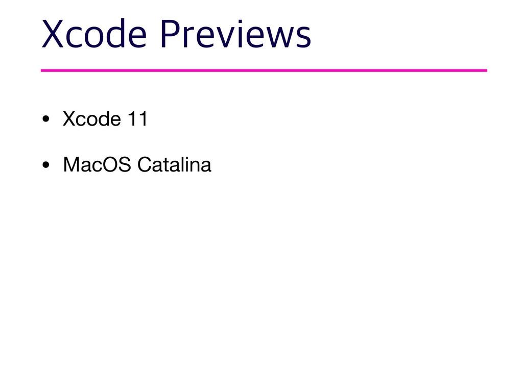 • Xcode 11  • MacOS Catalina 9DPEF1SFWJFXT