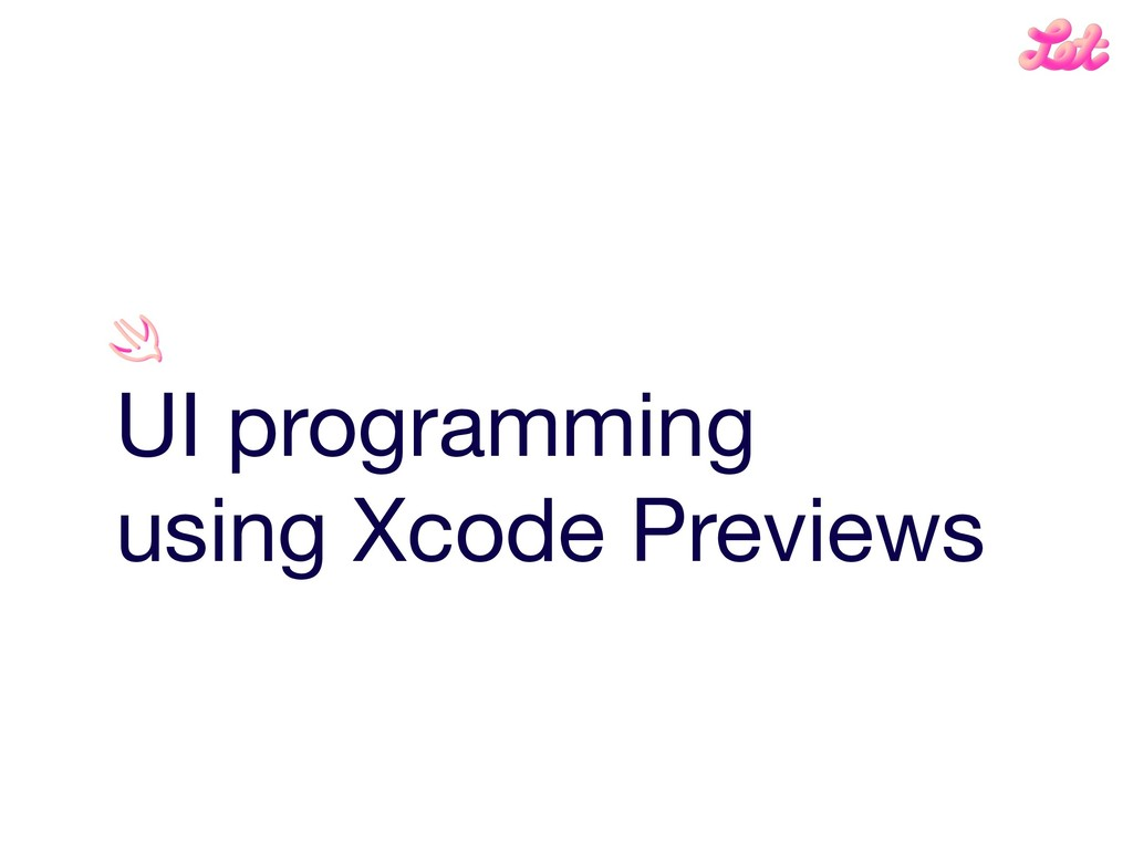 UI programming   using Xcode Previews