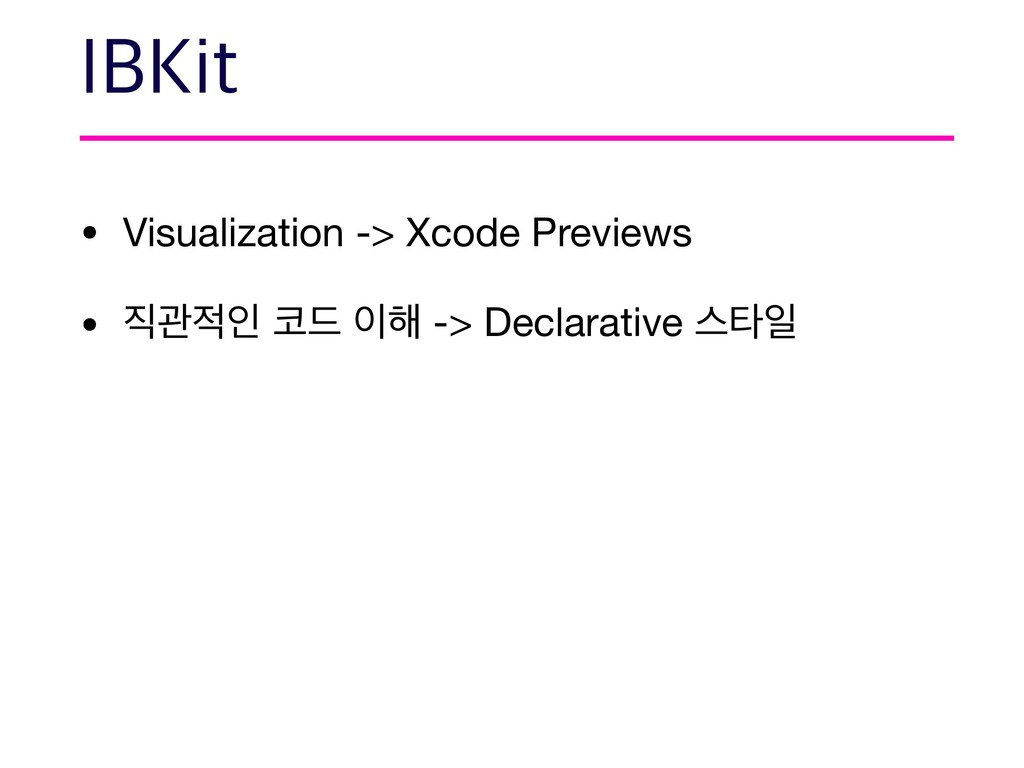 • Visualization -> Xcode Previews  • ૒ҙ੸ੋ ௏٘ ੉೧...