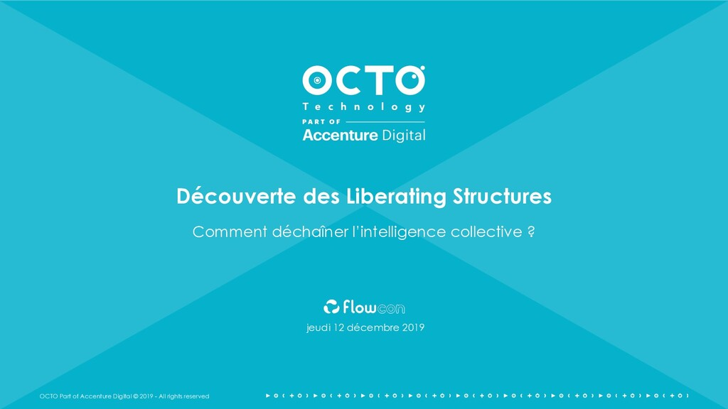OCTO Part of Accenture Digital © 2019 - All rig...