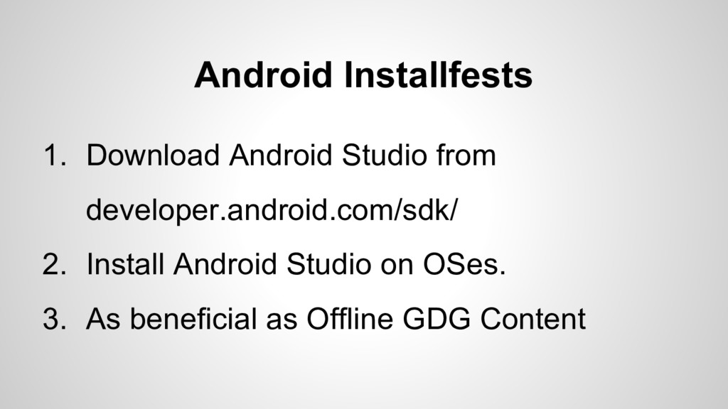Android Installfests 1. Download Android Studio...