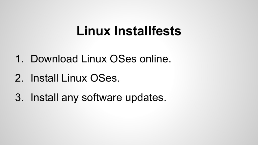 Linux Installfests 1. Download Linux OSes onlin...
