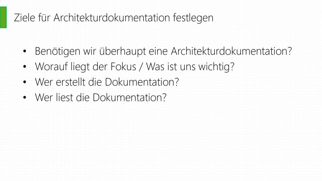 Ziele für Architekturdokumentation festlegen • ...