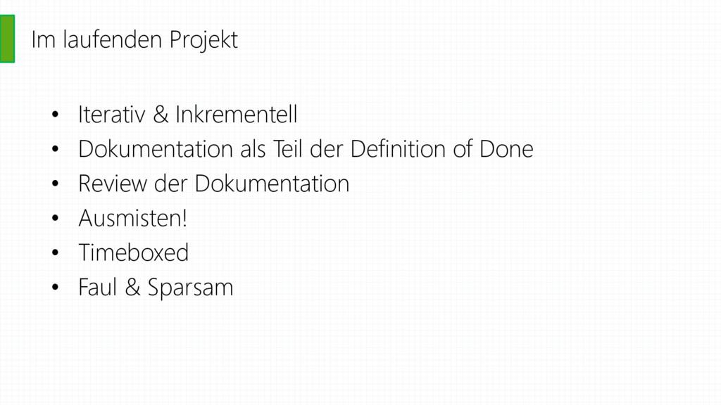 Im laufenden Projekt • Iterativ & Inkrementell ...