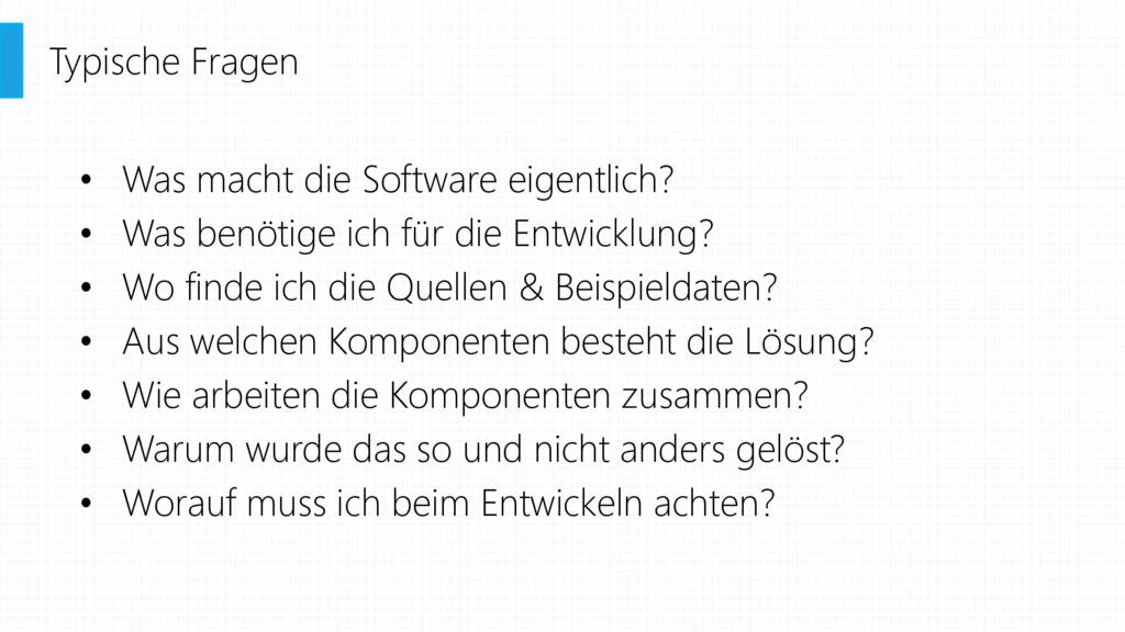 • Was macht die Software eigentlich? • Was benö...