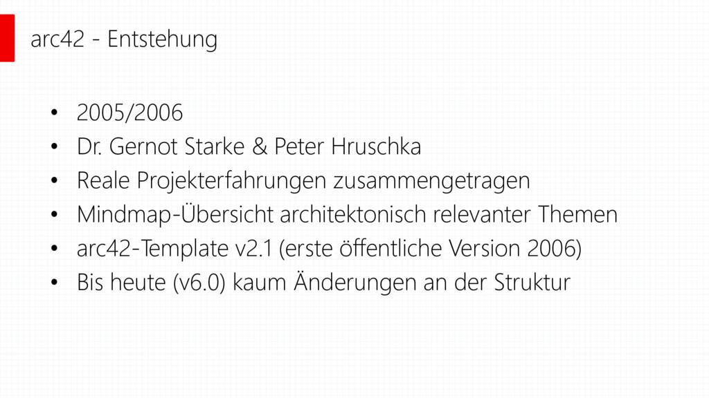 arc42 - Entstehung • 2005/2006 • Dr. Gernot Sta...