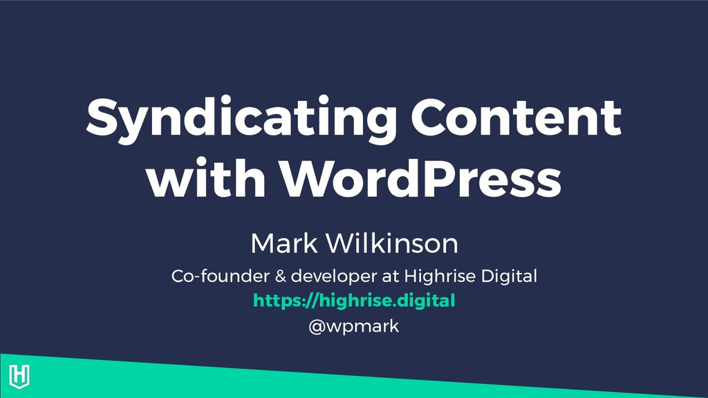 Syndicating Content with WordPress Mark Wilkins...