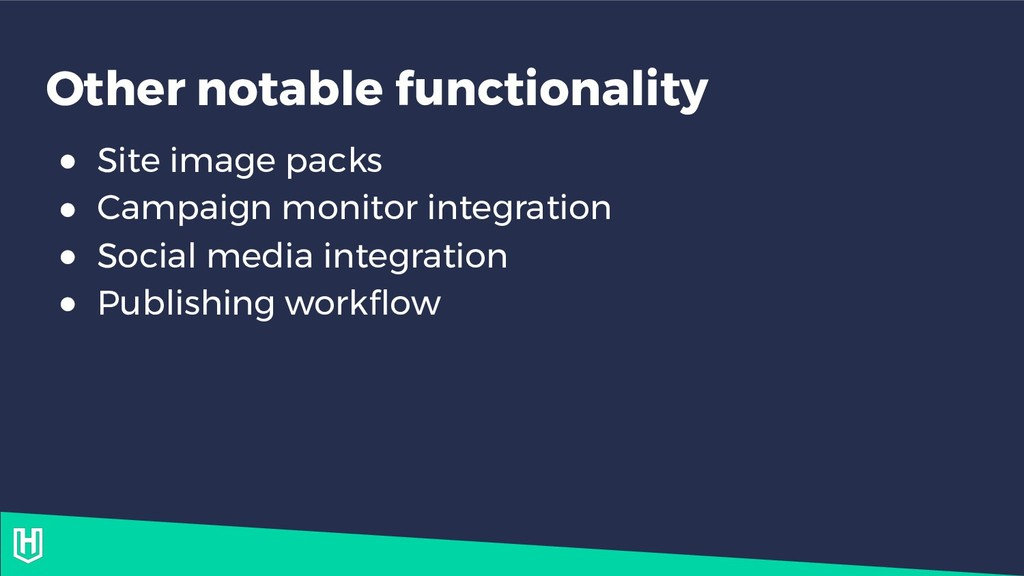 Other notable functionality ● Site image packs ...