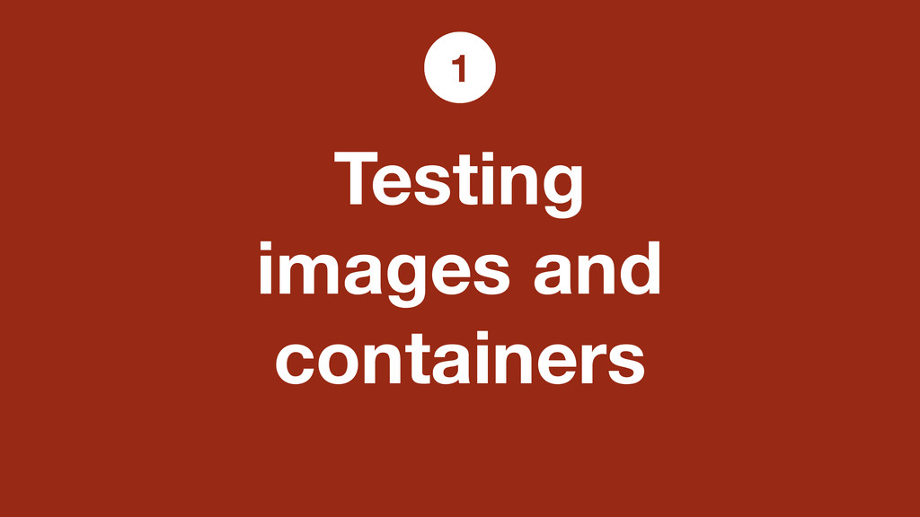 Testing images and containers 1