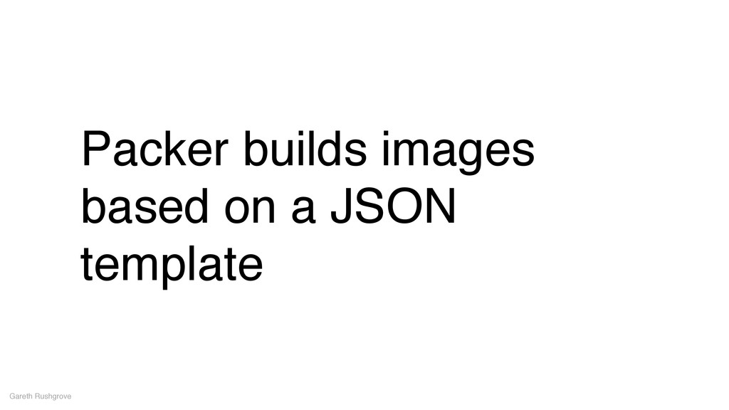 Packer builds images based on a JSON template G...