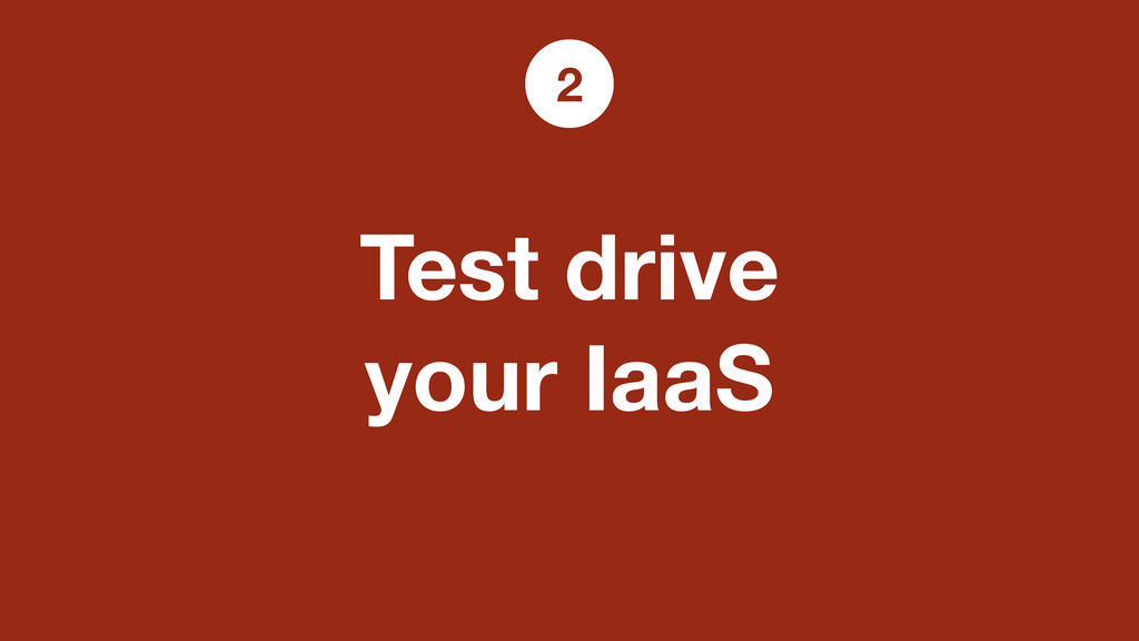 Test drive your IaaS 2