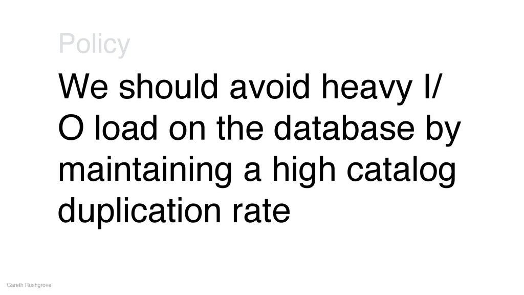 We should avoid heavy I/ O load on the database...