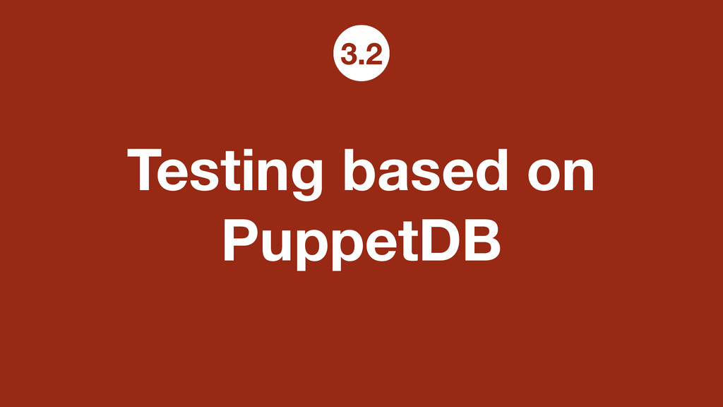 Testing based on PuppetDB 3.2
