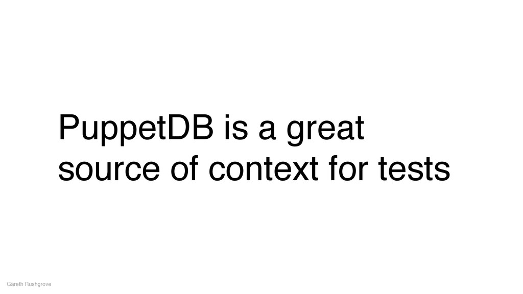 PuppetDB is a great source of context for tests...