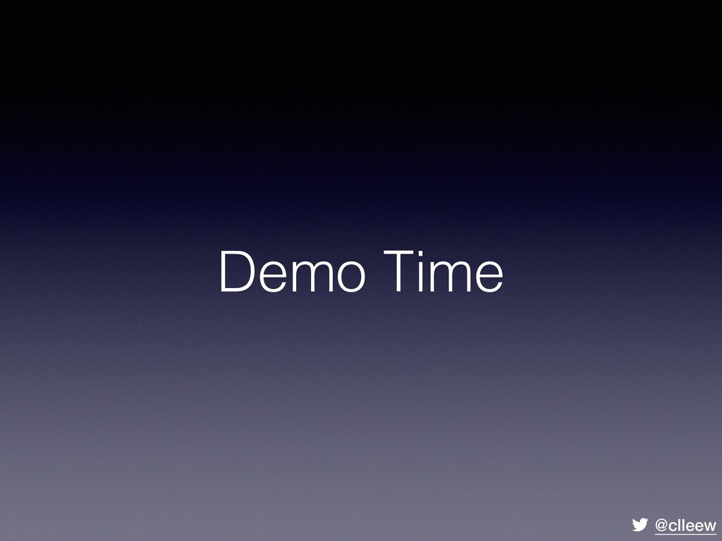 @clleew Demo Time