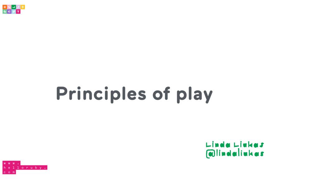 Principles of play Linda Liukas @lindaliukas