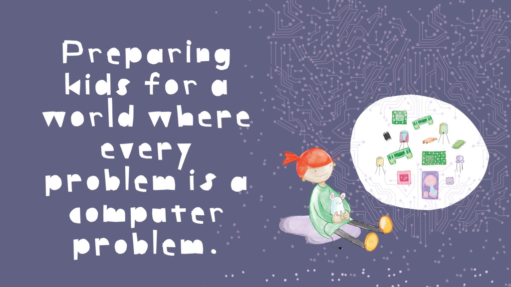 Preparing kids for a world where every problem ...