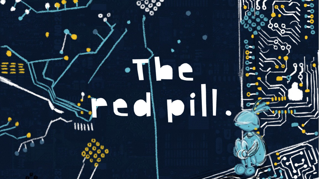 The red pill.